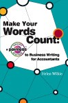 Make Your Words Count: a short painless guide to business writing for accountants